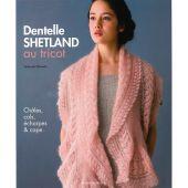 Livre - Les éditions de saxe - Dentelle Shetland au tricot