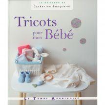 Livre - Le temps apprivoisé - Tricots pour mon bébé