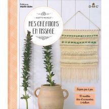 Livre - Marie Claire - Mes créations en tissage