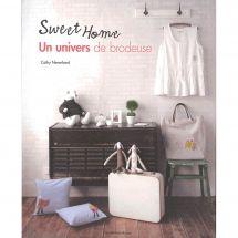 Livre - Les éditions de saxe - Sweet Home - un univers de brodeuse